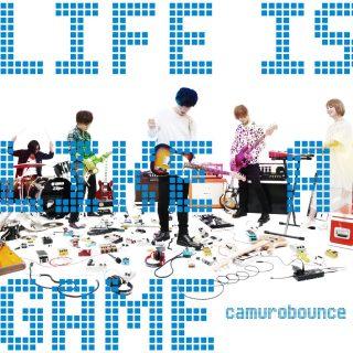 カムロバウンス『LIFE IS LIKE A GAME』