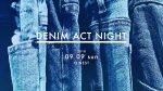 ファッションと音楽のイベント『DENIM ACT NIGHT 002』開催決定。chelmico、JBFC、あっこゴリラ、AAAMYYY、YonYonを迎えて